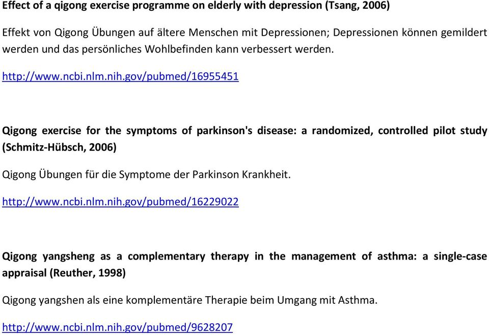 gov/pubmed/16955451 Qigong exercise for the symptoms of parkinson's disease: a randomized, controlled pilot study (Schmitz-Hübsch, 2006) Qigong Übungen für die Symptome der