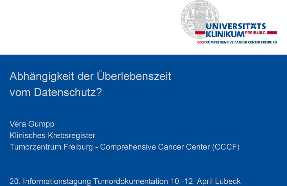 Freiburg - Comprehensive Cancer Center (CCCF) 20.