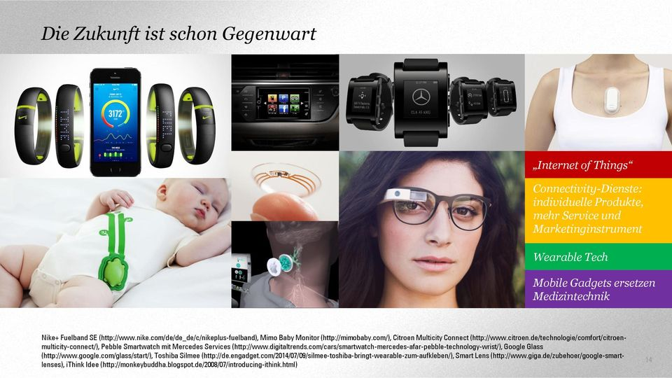 de/technologie/comfort/citroenmulticity-connect/), Pebble Smartwatch mit Mercedes Services (http://www.digitaltrends.