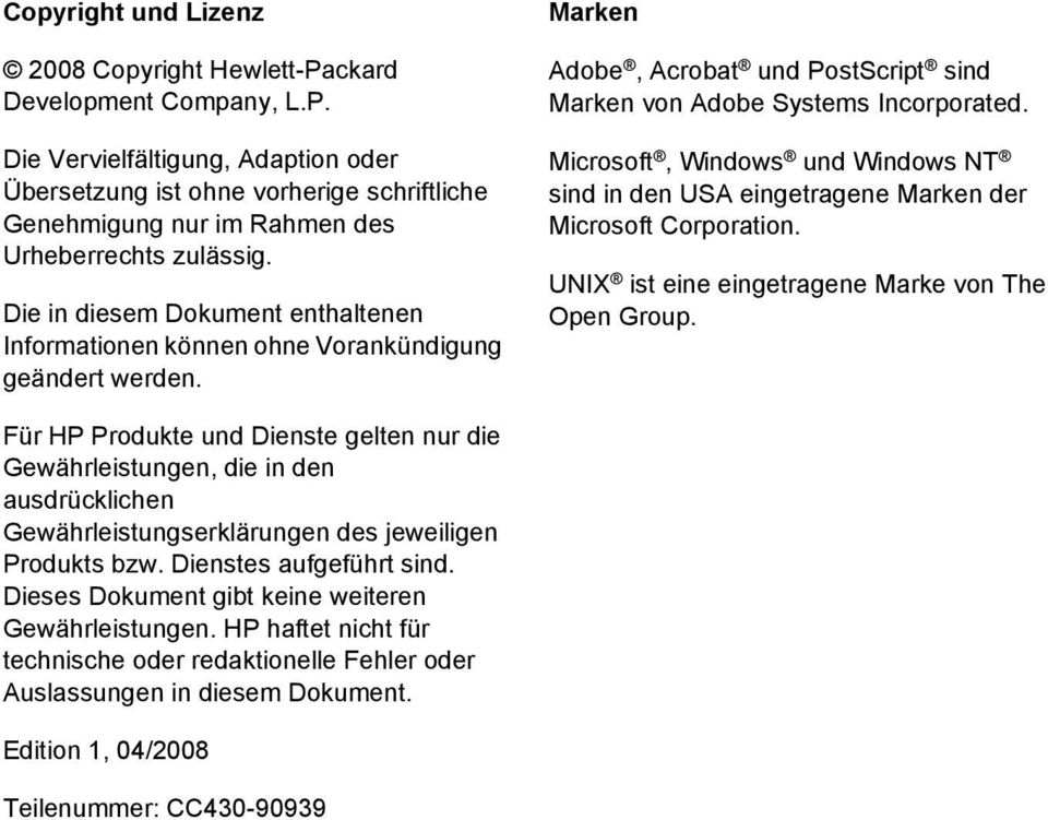 Microsoft, Windows und Windows NT sind in den USA eingetragene Marken der Microsoft Corporation. UNIX ist eine eingetragene Marke von The Open Group.