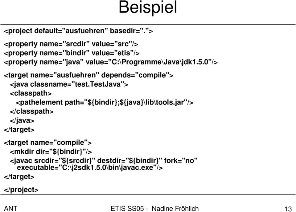 "0""/> <target name=""ausfuehren"" depends=""compile""> <java classname=""test."