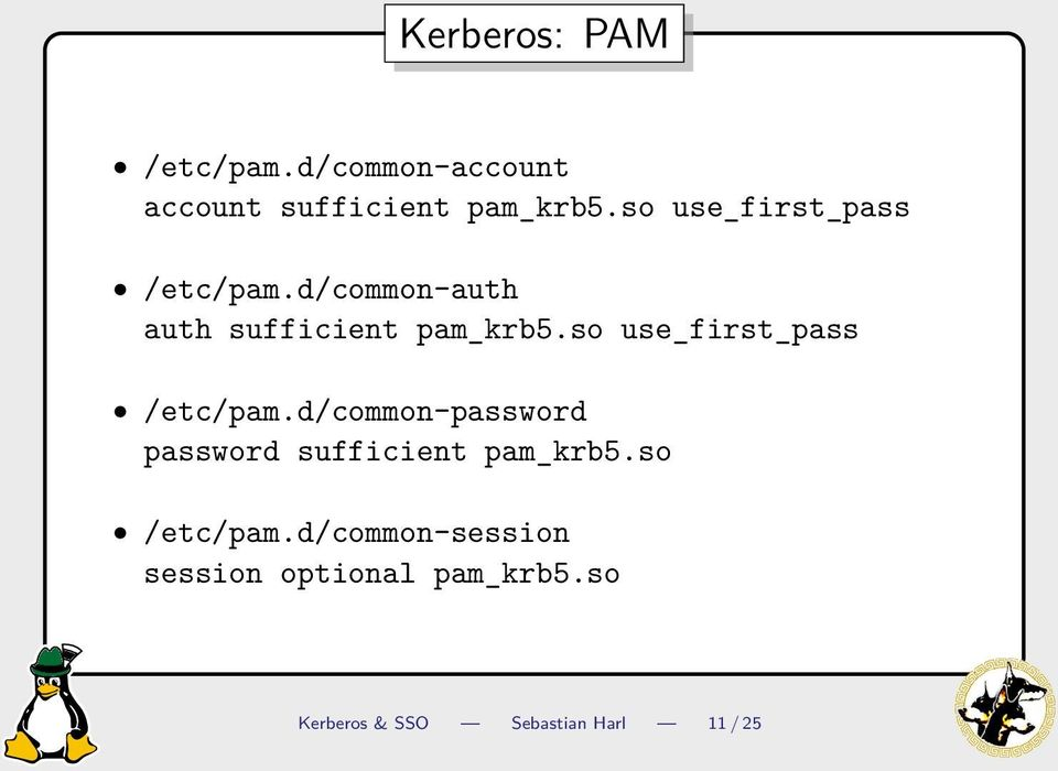 so use_first_pass /etc/pam.d/common-password password sufficient pam_krb5.