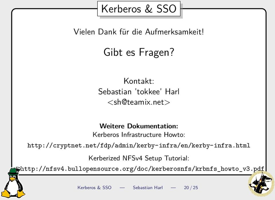 net> Weitere Dokumentation: Kerberos Infrastructure Howto: http://cryptnet.