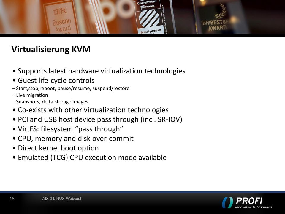 other virtualization technologies PCI and USB host device pass through (incl.