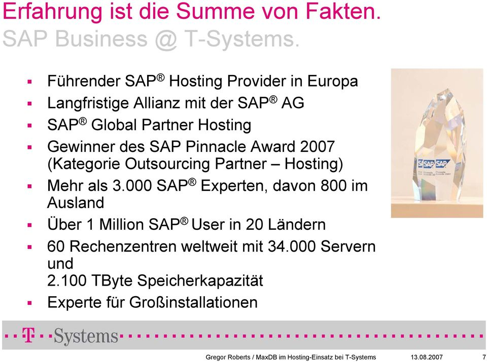 Pinnacle Award 2007 (Kategorie Outsourcing Partner Hosting) Mehr als 3.