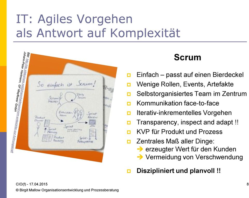 Iterativ-inkrementelles Vorgehen Transparency, inspect and adapt!