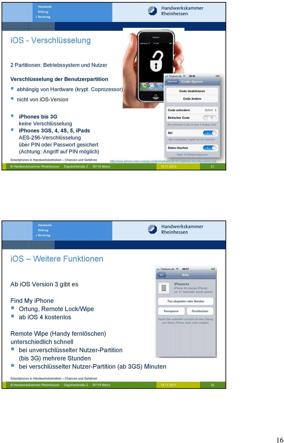 Angriff auf PIN möglich) http://www.iphone-news.org/wp-content/uploads/2010/12/iphone-security-unlock.