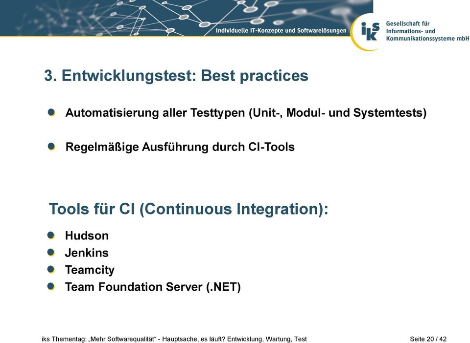 Ausführung durch CI-Tools Tools für CI (Continuous
