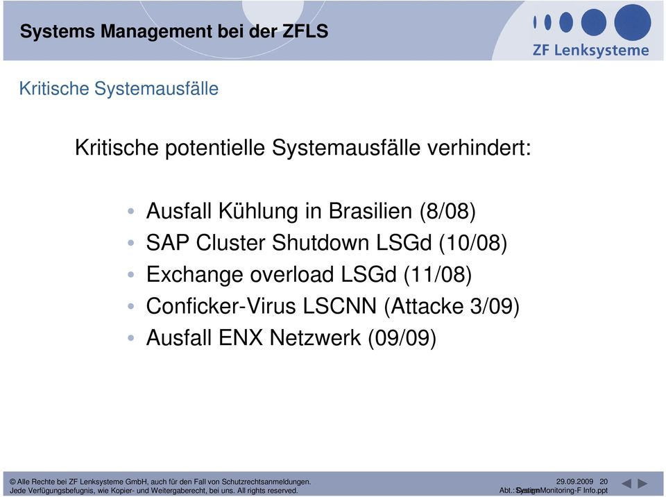 (8/08) SAP Cluster Shutdown LSGd (10/08) Exchange overload LSGd (11/08)