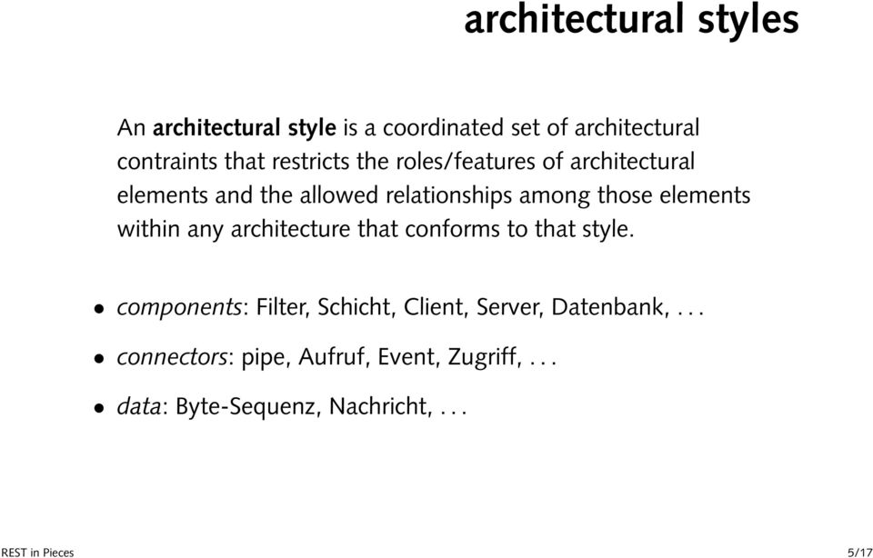 elements within any architecture that conforms to that style.