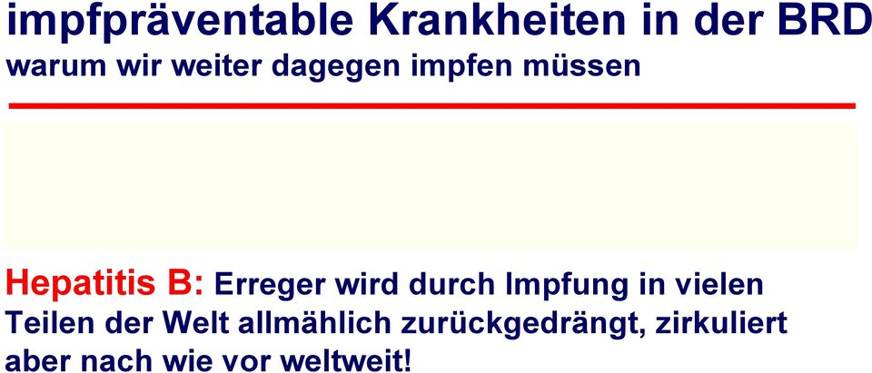 invasive Infektionen in der Kindheit.