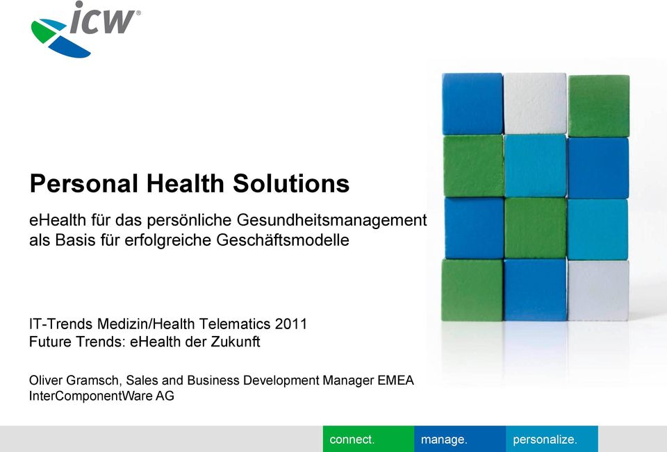 Future Trends: ehealth der Zukunft Oliver Gramsch, Sales and Business