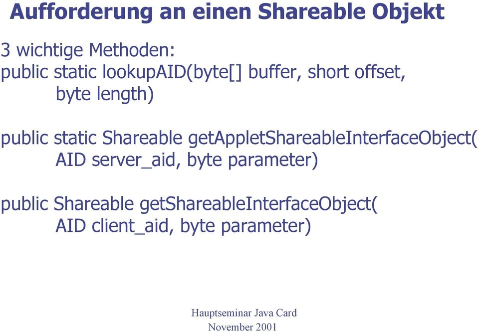 Shareable getappletshareableinterfaceobject( AID server_aid, byte