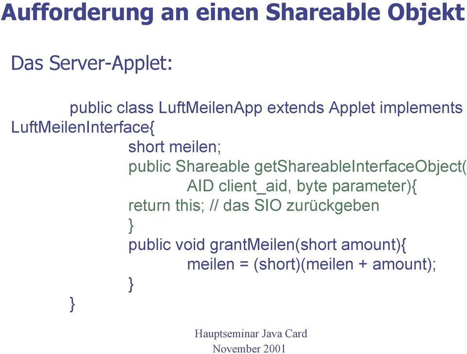 Shareable getshareableinterfaceobject( AID client_aid, byte parameter){ return