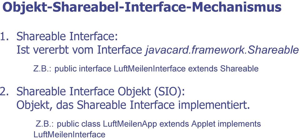 : public interface LuftMeilenInterface extends Shareable 2.