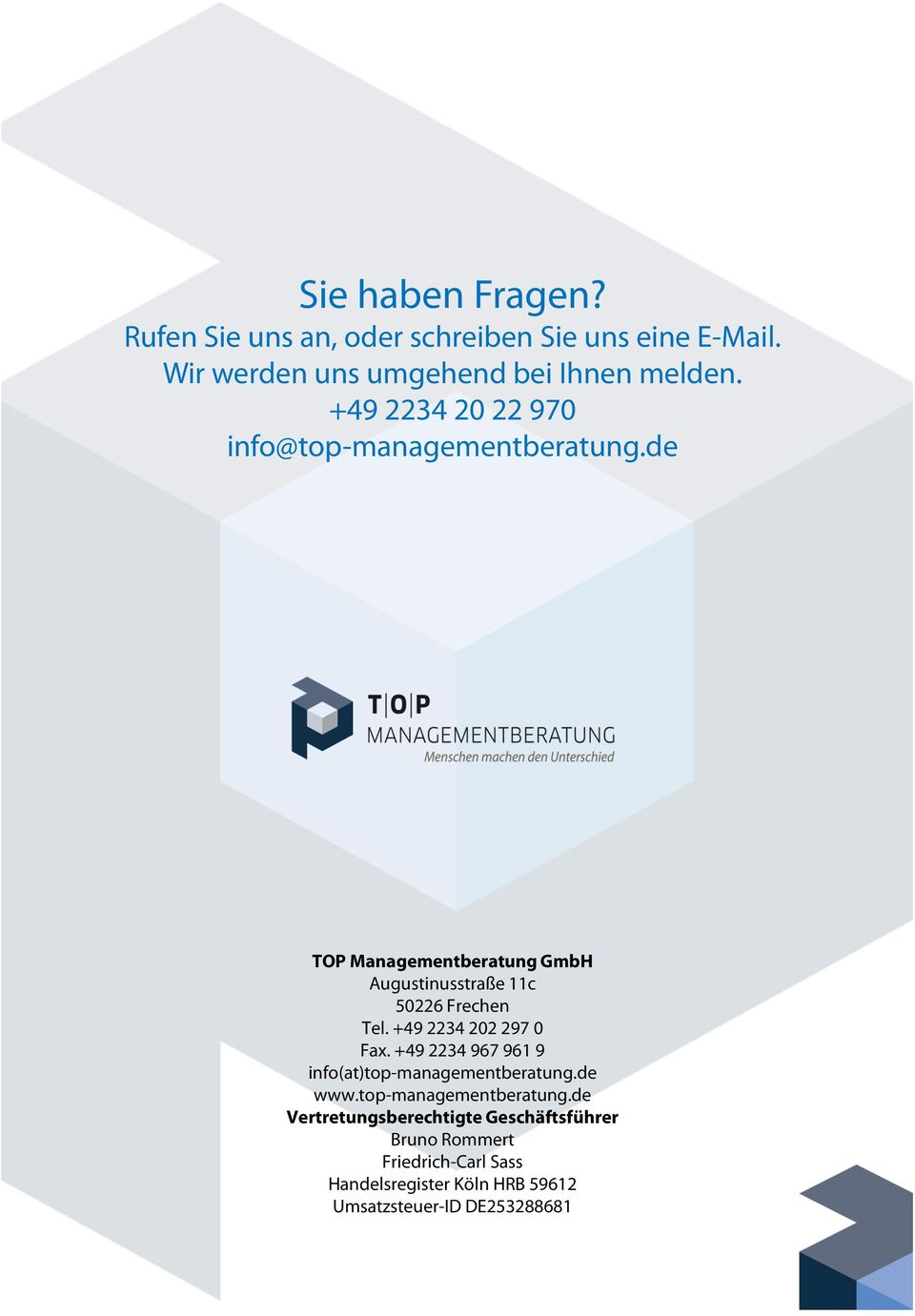 +49 2234 202 297 0 Fax. +49 2234 967 961 9 info(at)top-managementberatung.