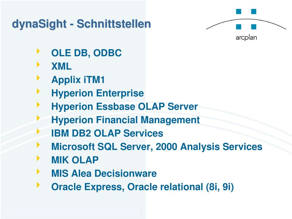 Management IBM DB2 OLAP Services Microsoft SQL Server, 2000 Analysis