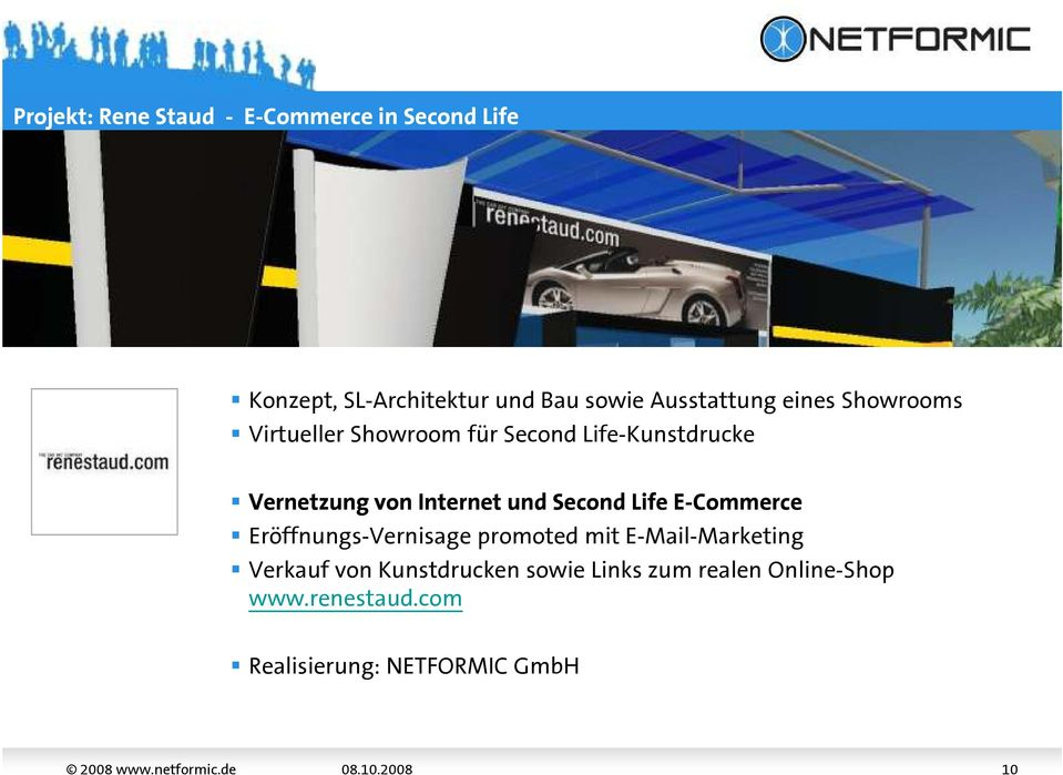 Internet und Second Life E-Commerce Eröffnungs-Vernisage promoted mit E-Mail-Marketing