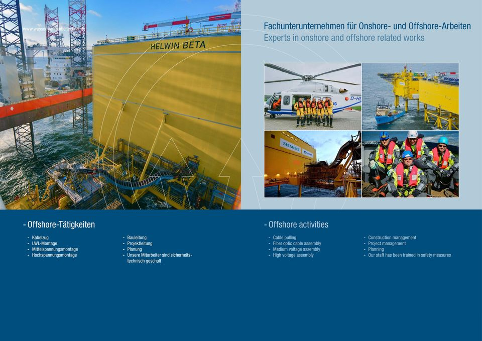 Offshore activities Kabelzug LWL-Montage Mittelspannungsmontage Hochspannungsmontage Bauleitung Projektleitung Planung Unsere