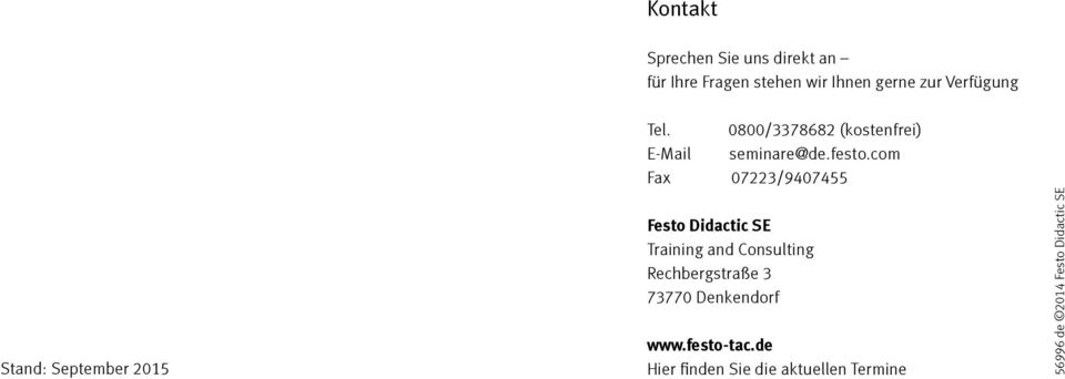 com Fax 07223/9407455 Stand: September 2015 Festo Didactic SE Training and Consulting