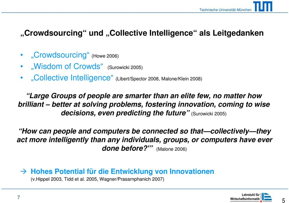 decisions, even predicting the future (Surowicki 2005) How can people and computers be connected so that collectively they act more intelligently than any individuals,