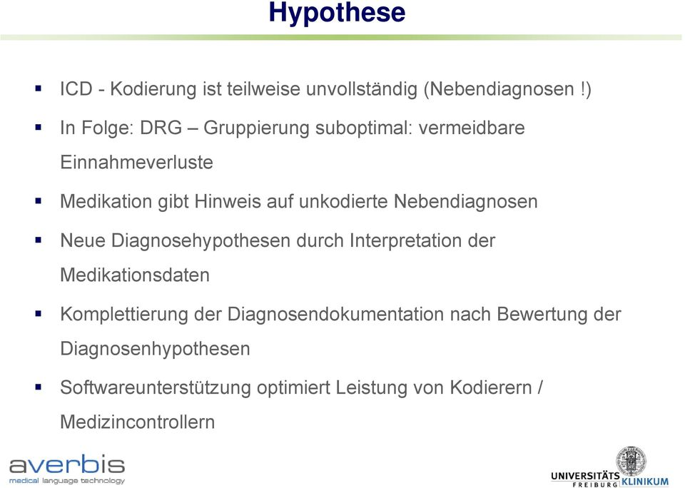 unkodierte Nebendiagnosen Neue Diagnosehypothesen durch Interpretation der Medikationsdaten