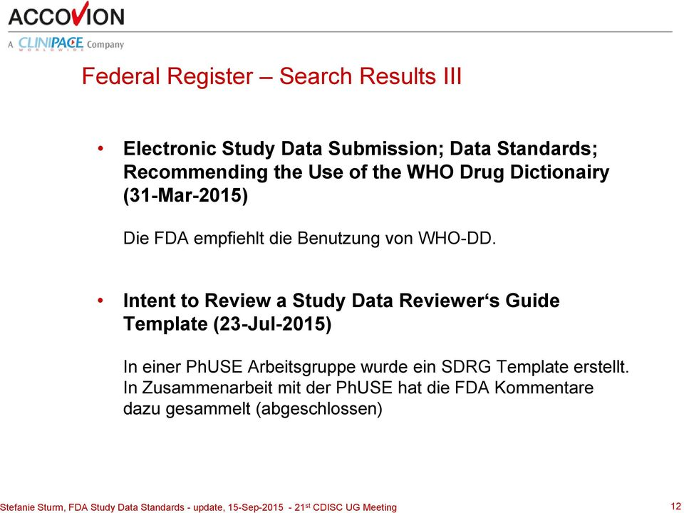Intent to Review a Study Data Reviewer s Guide Template (23-Jul-2015) In einer PhUSE Arbeitsgruppe wurde ein SDRG Template