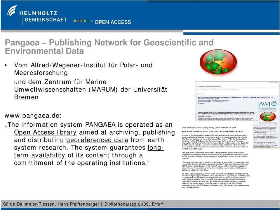 de: The information system PANGAEA is operated as an Open Access library aimed at archiving, publishing and distributing