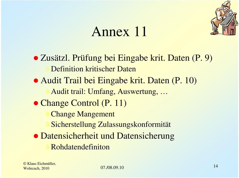 10) Audit trail: Umfang, Auswertung, Change Control (P.