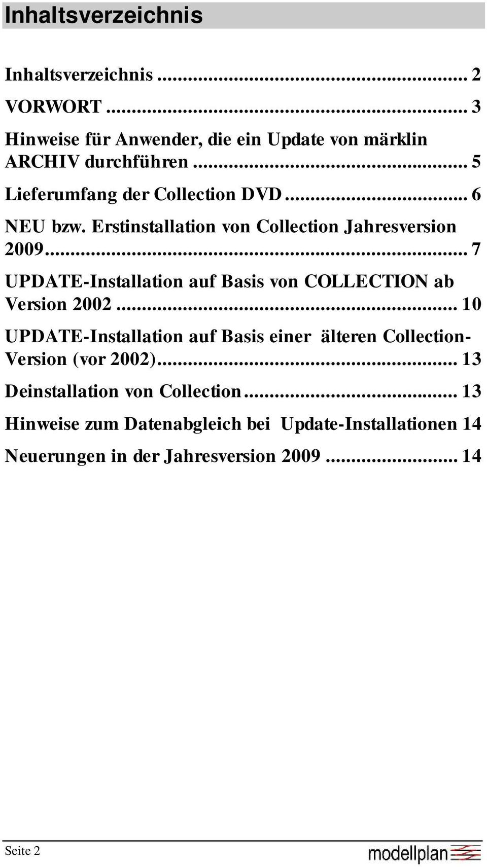 .. 7 UPDATE-Installation auf Basis von COLLECTION ab Version 2002.