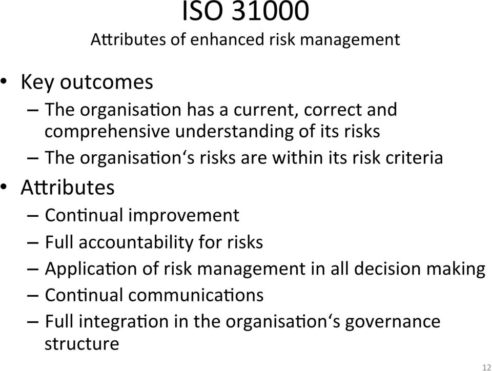criteria Acributes ConEnual improvement Full accountability for risks ApplicaEon of risk
