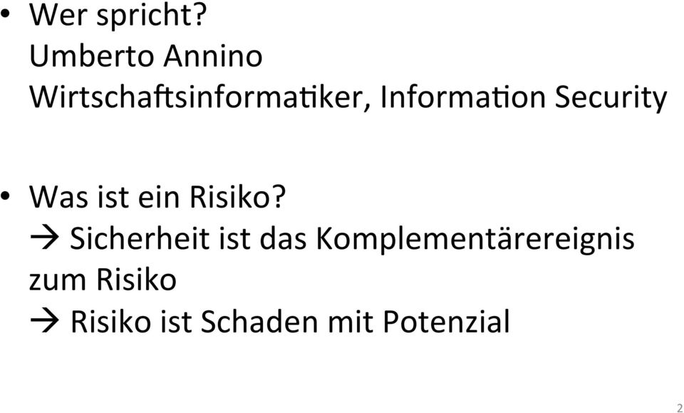 InformaEon Security Was ist ein Risiko?