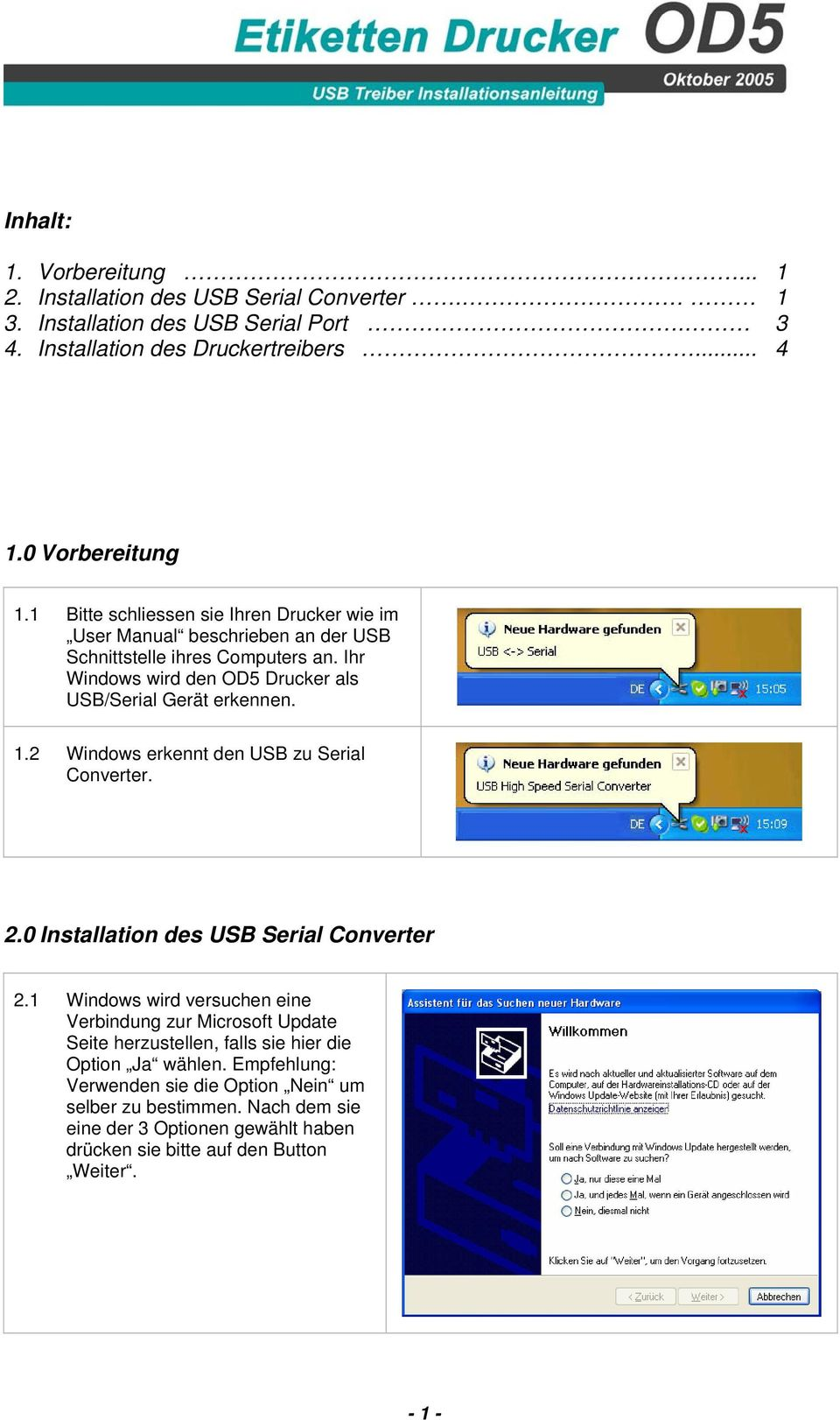 2 Windows erkennt den USB zu Serial Converter. 2.0 Installation des USB Serial Converter 2.