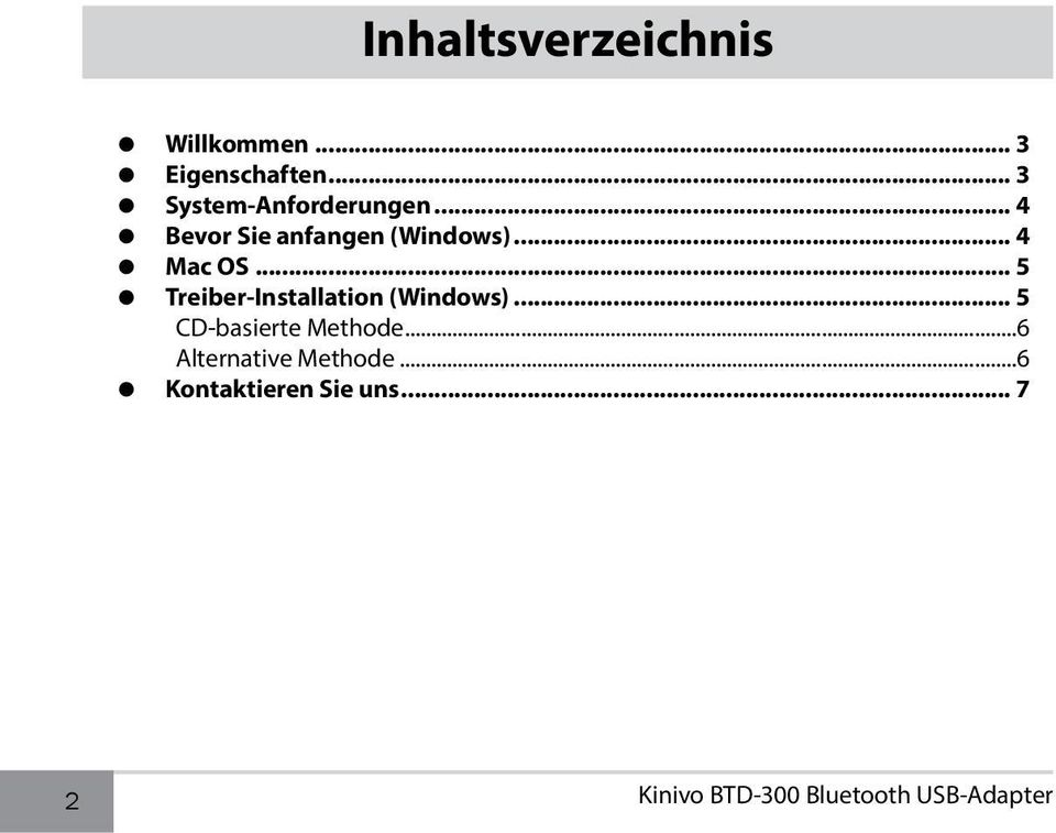.. 4 Mac OS... 5 Treiber-Installation (Windows).