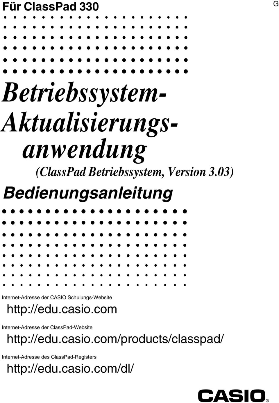 03) Bedienungsanleitung Internet-Adresse der CASIO Schulungs-Website http://edu.