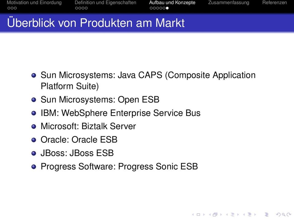 IBM: WebSphere Enterprise Service Bus Microsoft: Biztalk Server