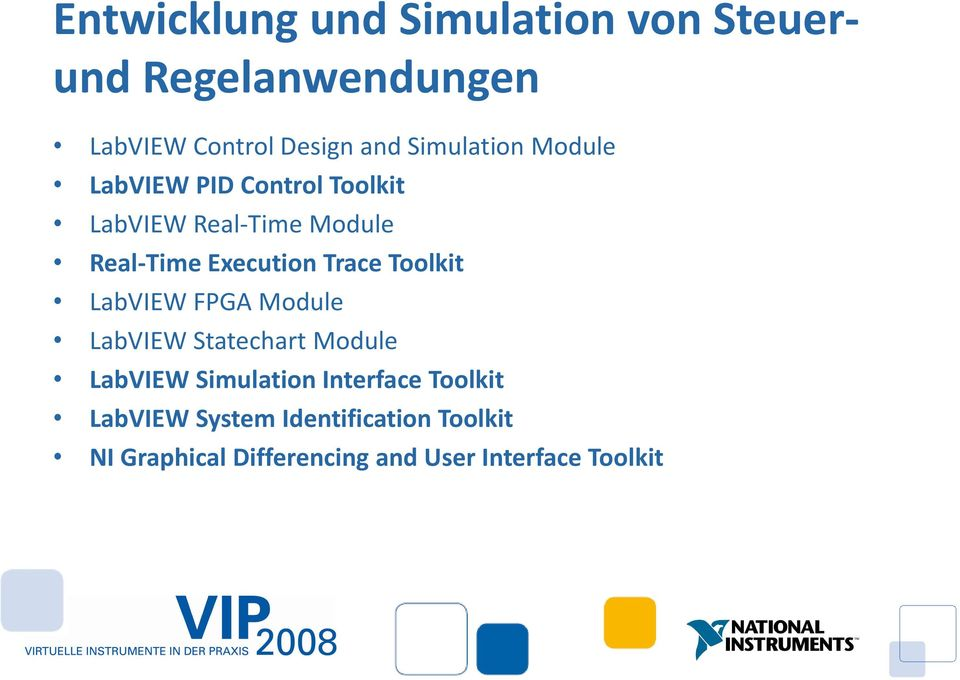 Trace Toolkit LabVIEW FPGA Module LabVIEW Statechart Module LabVIEW Simulation Interface