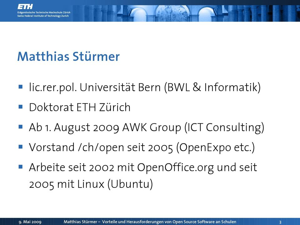 August 2009 AWK Group (ICT Consulting) Vorstand /ch/open seit