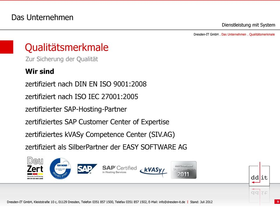 IEC 27001:2005 zertifizierter SAP-Hosting-Partner zertifiziertes SAP Customer Center of Expertise zertifiziertes kvasy Competence Center
