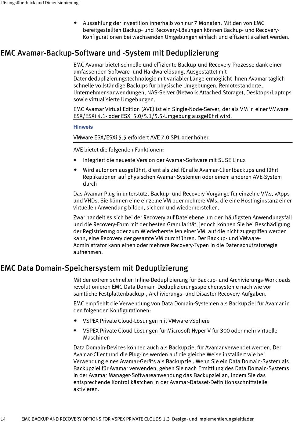 EMC Avamar-Backp-Software nd -System mit Dedplizierng EMC Avamar bietet schnelle nd effiziente Backp-nd Recovery-Prozesse dank einer mfassenden Software- nd Hardwarelösng.
