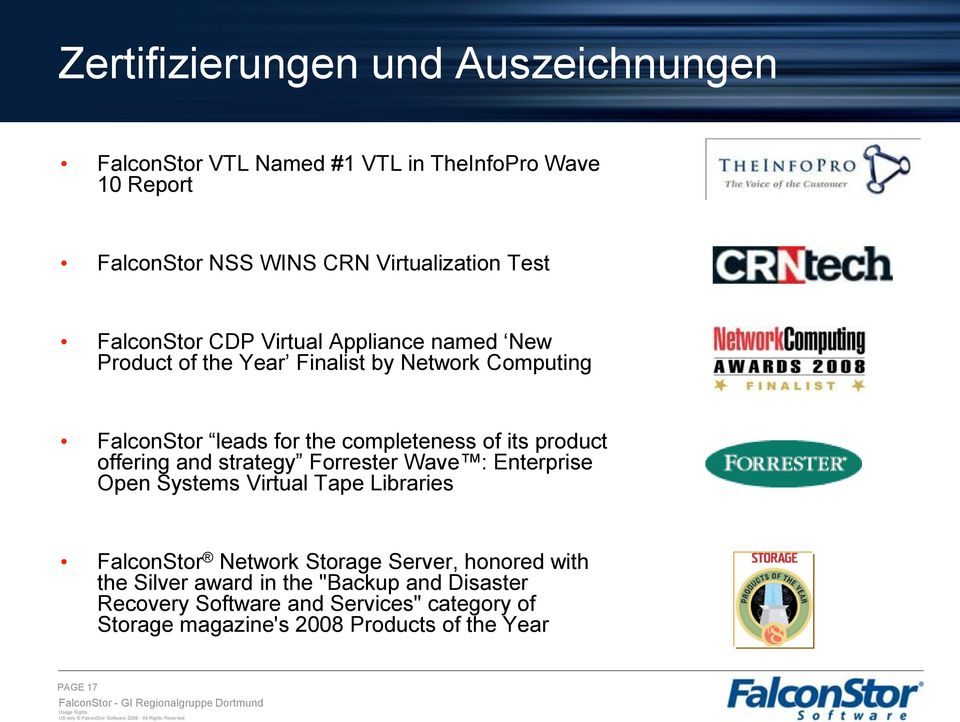 product offering and strategy Forrester Wave : Enterprise Open Systems Virtual Tape Libraries FalconStor Network Storage Server, honored