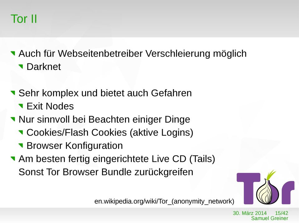 Cookies (aktive Logins) Browser Konfiguration Am besten fertig eingerichtete Live CD
