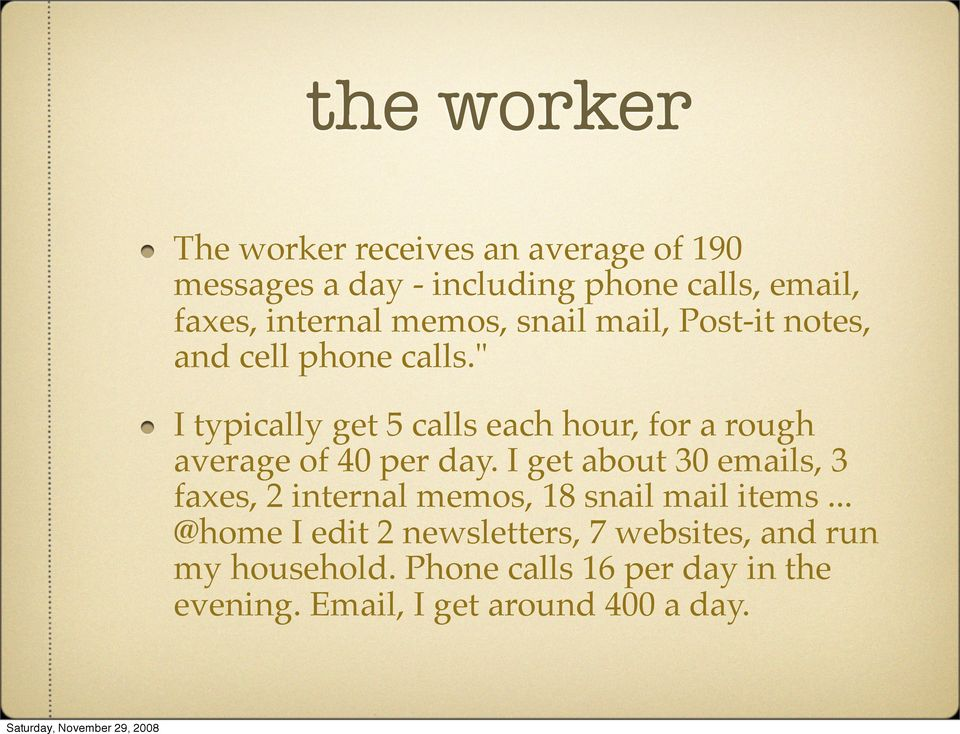 """ I typically get 5 calls each hour, for a rough average of 40 per day."