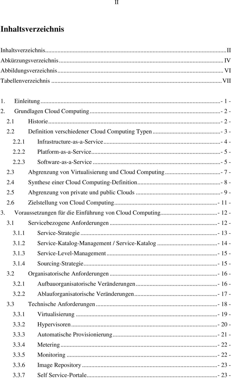..- 7-2.4 Synthese einer Cloud Computing-Definition...- 8-2.5 Abgrenzung von private und public Clouds...- 9-2.6 Zielstellung von Cloud Computing...- 11-3.