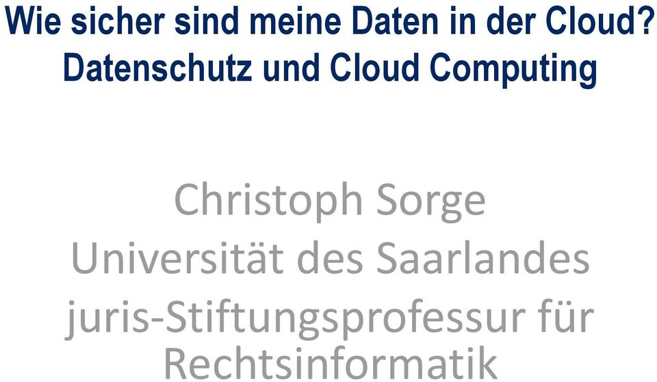 Christoph Sorge Universität des