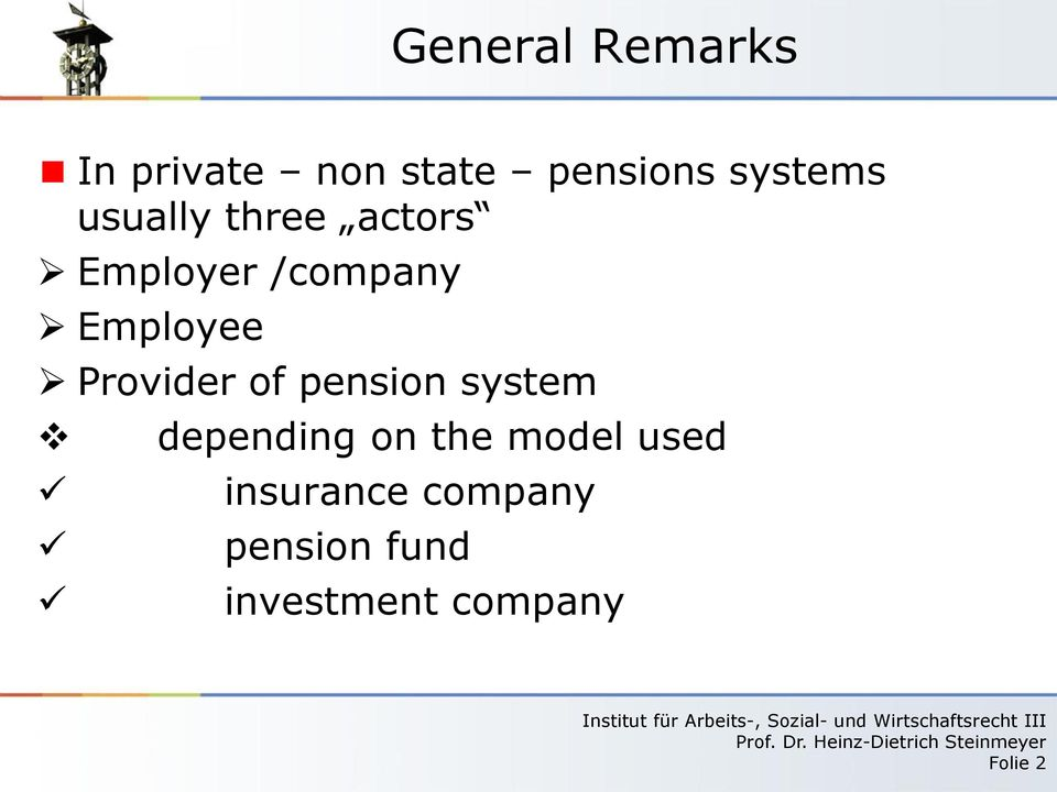 Provider of pension system depending on the model