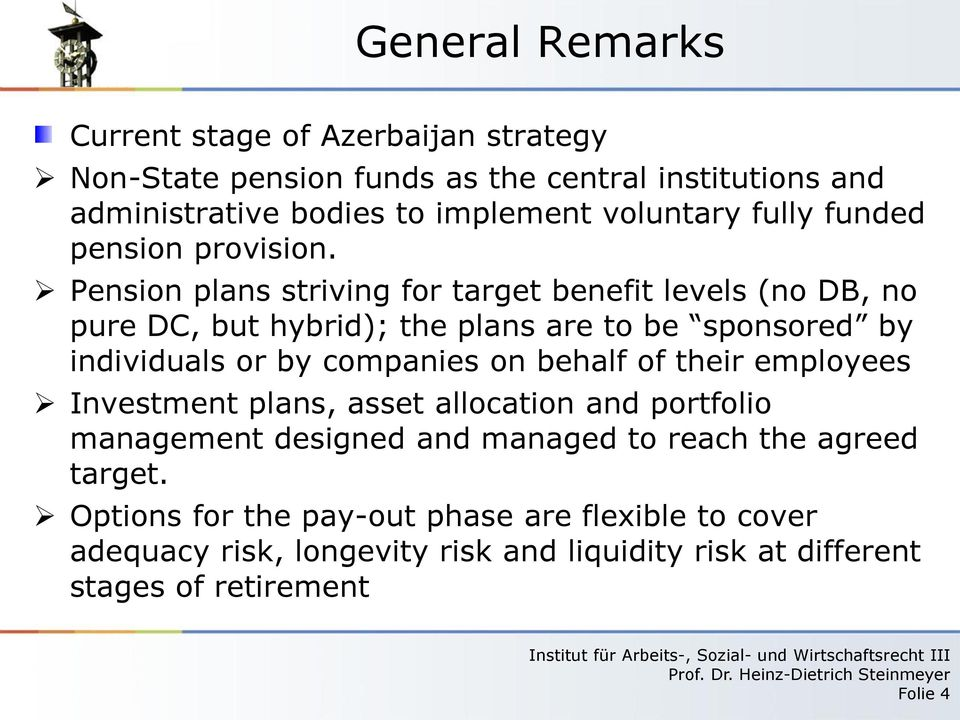 Pension plans striving for target benefit levels (no DB, no pure DC, but hybrid); the plans are to be sponsored by individuals or by companies on behalf