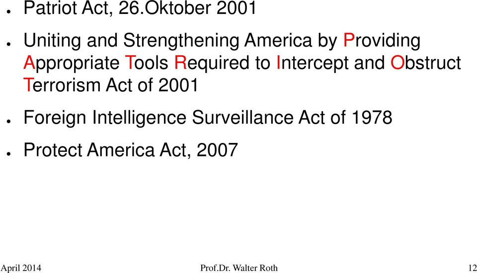 Tools Required to Intercept and Obstruct Terrorism Act of 2001 Foreign
