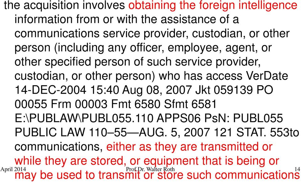 (including any officer, employee, agent, or other specified person of such service provider, custodian, or other person) who has access VerDate 14-DEC-2004 15:40 Aug 08,