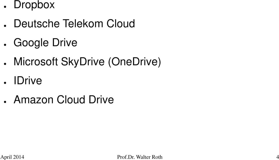SkyDrive (OneDrive) IDrive Amazon